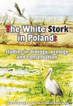 The White Stork in Poland: studies in biology, ecology and conservation