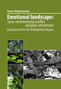 Emotional landscape: Socio-environmental conflict and place attachment. Experience from the Wielkopolska Region