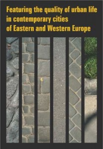 Featuring the quality of urban life in contemporary cities of Eastern and Western Europe